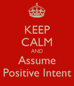 keep-calm-and-assume-positive-intent-2